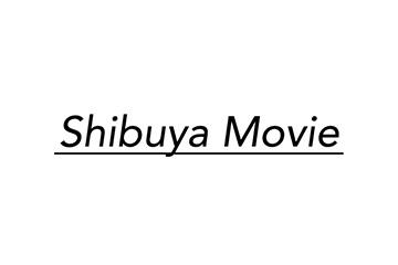 Shibuya Movie